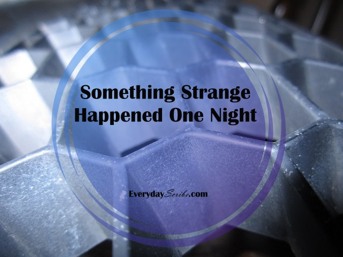 Something Strange Happened One Night