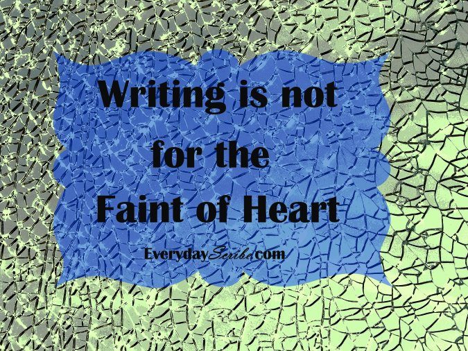 Writing Not for the Faint of Heart