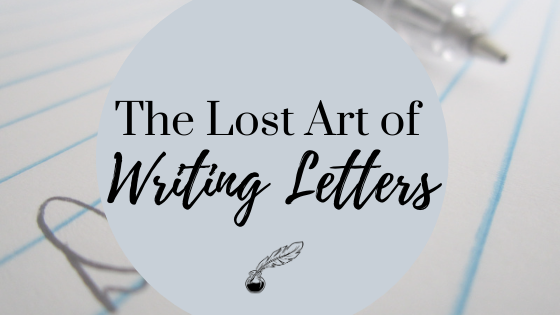 The Lost Art of Writing Letters