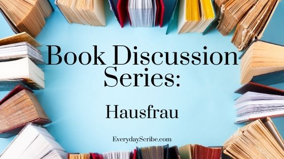books surrounding the text: Book Discussion Series Hausfrau