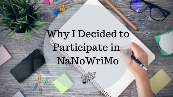 Why I decided to participate in NaNoWriMo