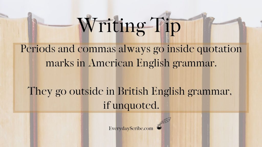 Graphic explaining when to put commas and periods inside quotation marks and the difference between American grammar and British grammar.