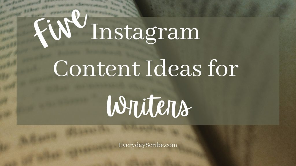 Photo of blurred pages in a book with the words: Five Instagram Content Ideas for Writers